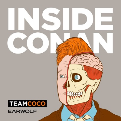 Inside Conan: An Important Hollywood Podcast