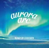 Shinsekai - BUMP OF CHICKEN