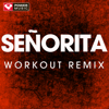 Power Music Workout - Señorita (Workout Remix) artwork
