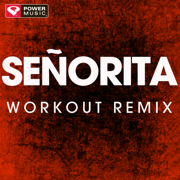 Señorita (Workout Remix) - Power Music Workout - Power Music Workout