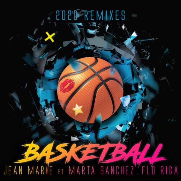 Basketball (2020 Remixes) [feat. Marta Sanchez & Flo Rida]