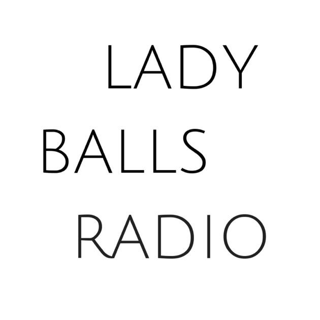 Lady Balls Radio de Coni Constantine en Apple Podcasts