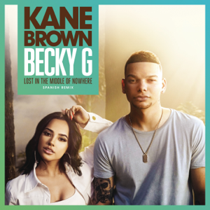 Kane Brown & Becky G. - Lost in the Middle of Nowhere (Spanish Remix)