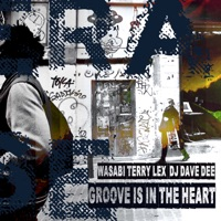 Groove Is in the Heart - WASABI - TERRY LEX - DJ DAVE DEE