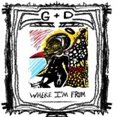 G&D - Where I'm From