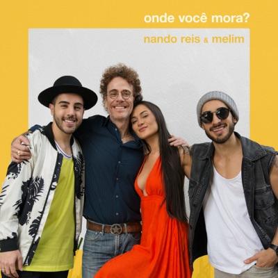 Onde Você Mora? (feat. Melim) - Single - Nando Reis