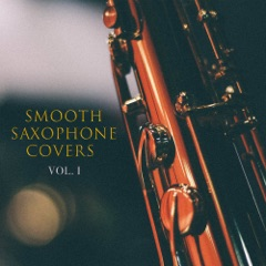 Smooth Saxophone Covers, Vol. 1 - EP