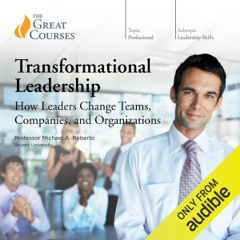 Transformational Leadership: How Leaders Change Teams, Companies, and Organizations