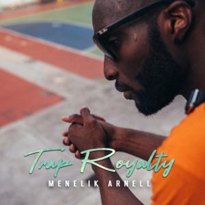 Menelik Arnell - Trap Royalty