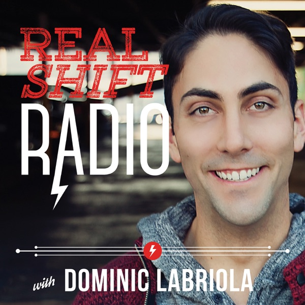 Real Shift Radio with Dominic Labriola
