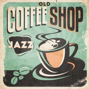 Coffee Lounge Collection - Old Coffee Shop Jazz