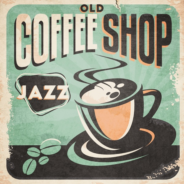 Various Artists - Old Coffee Shop Jazz: Good Time for Relax, Friends, Good Morning Jazz, Dates, Funky Jazz Mix 2019