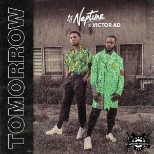 DJ Neptune & Victor AD - Tomorrow