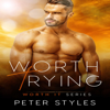 Peter Styles - Worth Trying: Worth It, Book 1 (Unabridged)  artwork