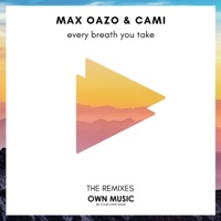 Every Breath You Take (The Distance, Igi rmx) - CAMI - MAX OAZO
