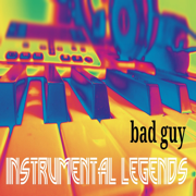 Bad Guy (Instrumental) - Instrumental Legends - Instrumental Legends