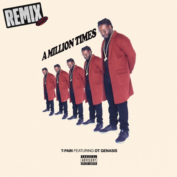 A Million Times (The Remixes) [feat. O.T. Genasis] - Single