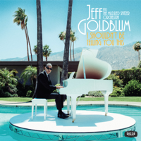 Jeff Goldblum & The Mildred Snitzer Orchestra - I Shouldn�t Be Telling You This artwork