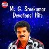 M G Sreekumar Devotional Hits
