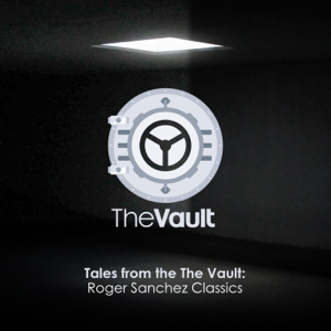Roger Sanchez - Tales from the Vault, Vol. 1 (Mixed by Roger Sanchez)