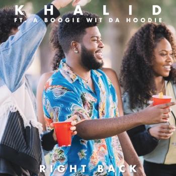 Khalid - Right Back feat A Boogie wit da Hoodie Song Lyrics