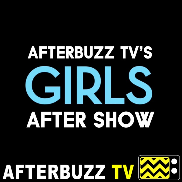 Girls Reviews and After Show - AfterBuzz TV