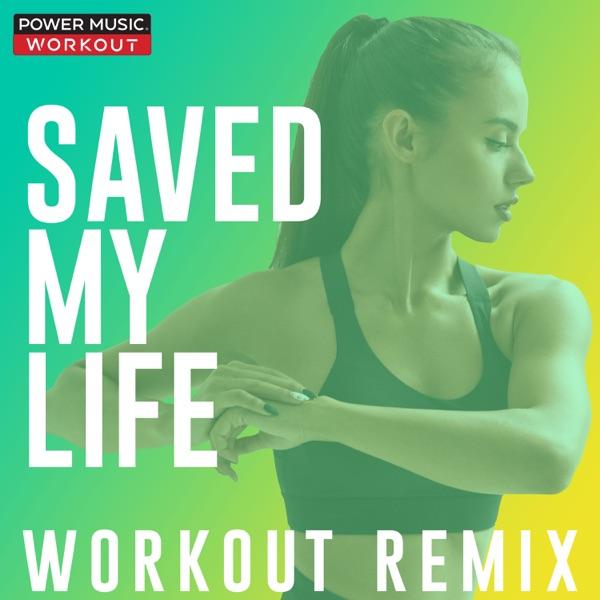 Saved My Life (Workout Remix) - Single