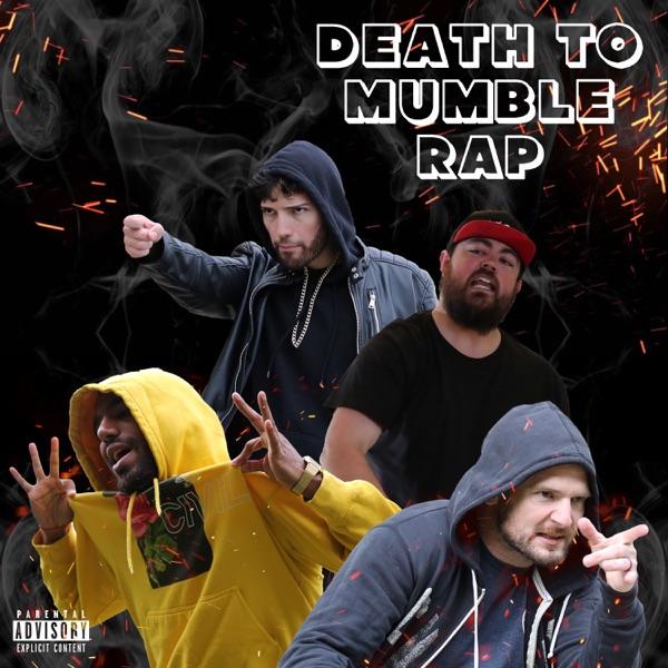 Death to Mumble Rap (feat. Mac Lethal, FUTURISTIC & Crypt) - Single