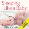Sleeping Like a Baby: Simple Sleep Solution for Infants and Toddlers (Unabridged)