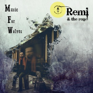 Remi & the Road - Wolf Heart