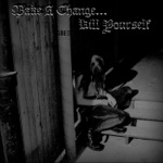 Make a Change... Kill Yourself - Chapter Three