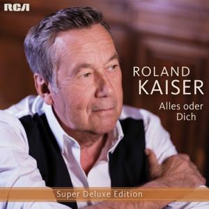 Roland Kaiser - Alles oder dich (Bonus Track Edition)
