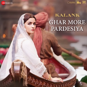 KALANK - Ghar More Pardesiya Chords and Lyrics