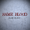 Aloe Blacc - Same Blood