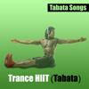 Tabata Songs - Trance Hiit (Tabata) artwork