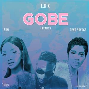 L.A.X, Tiwa Savage & Simi - Gobe (Remix)
