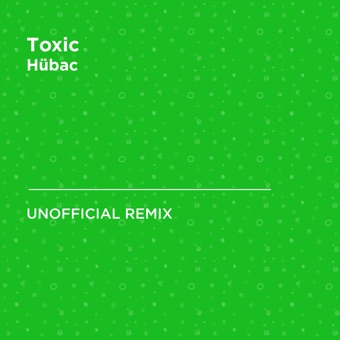 Toxic (Britney Spears) [Hübac Unofficial Remix] - Single