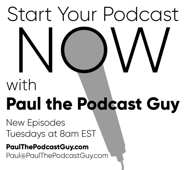 Start Your Podcast NOW with Paul the Podcast Guy – Podcast – Podtail
