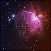 Triangles - Exes & Whys (feat. So Fire, Rolex Rasathy & Shayan) - EP