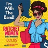 Ratchet Women (Female Empowerment) [feat. Tha Red Baron, Speak & Redddaz] - Single, DJ Lack Of Sleep
