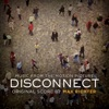 Disconnect (Original Motion Picture Soundtrack), Max Richter