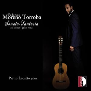 Pietro Locatto - Torroba: Sonata fantasía & Other Guitar Works