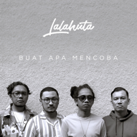 download lagu Lalahuta - Buat Apa Mencoba