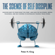 Peter H. King - The Science of Self-Discipline: Discover Ways to Finish What You Start and Gain the Willpower, Mental Toughness, and Self-Control to Distinguish Yourself from Others (Psychology, Book 2) (Unabridged)
