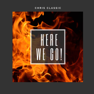 Chris Classic - Here We Go