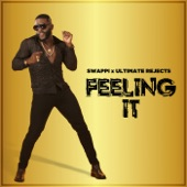 Swappi and Ultimate rejects - Feeling It