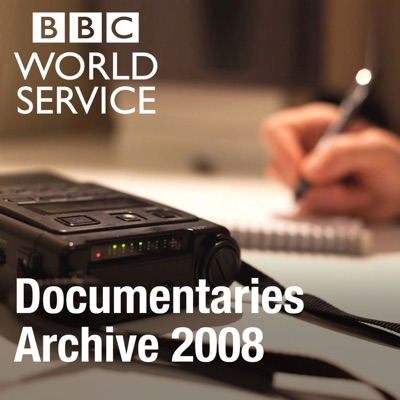The Documentary Podcast: Archive 2008