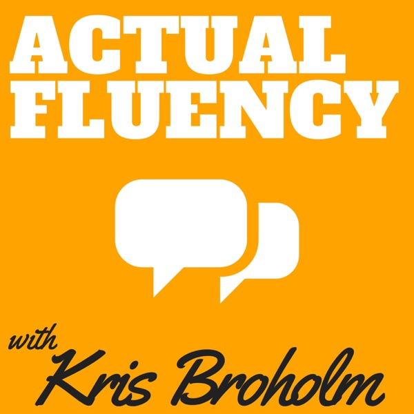 The Actual Fluency Podcast for Language Learners
