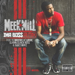 Meek Mill - Ima Boss (Remix) [feat. T.I., Birdman, Lil' Wayne, DJ Khaled, Rick Ross & Swizz Beatz]