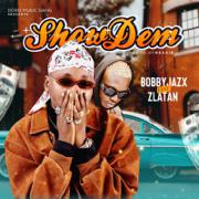 Show Dem - Bobby Jazx & Zlatan - Bobby Jazx & Zlatan